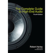 The Complete Guide to High-End Audio 4th Edition