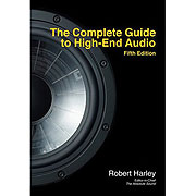 The Complete Guide to High End Audio 5th Edition