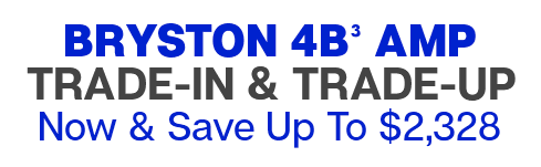 Bryston 4B³ Amp Trade-In & Trade-Up With Savings Up To $2,328