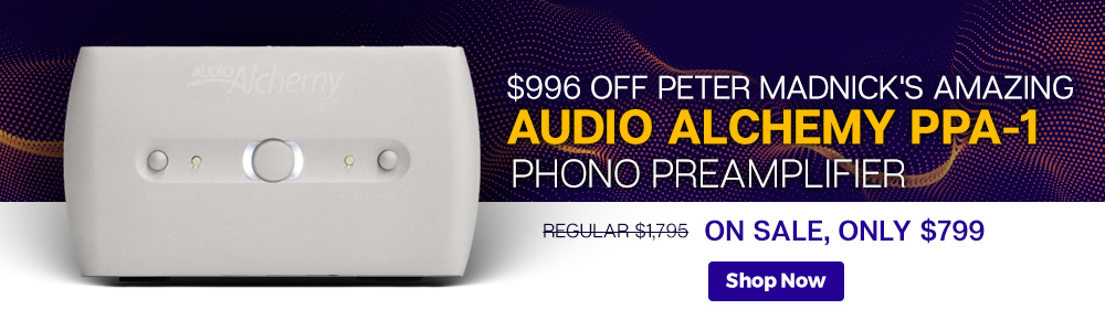 $996 Off Peter Madnick's Amazing Audio Alchemy PPA-1 Phono Preamplifier - Regular $1,795, On Sale, Only $799 - Shop Now