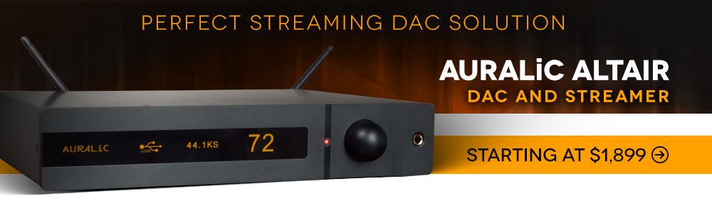 AURALiC ALTAIR DAC and Streamer