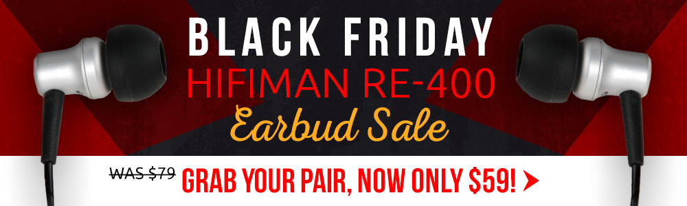 HiFiMan RE-400 Black Friday HiFiMan Earbud Sale