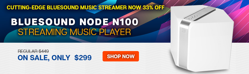 Cutting-Edge Bluesound Music Streamer Now 33% Off - Bluesound Node N100 Streaming Music Player - Regular $449 - On Sale, Only $299