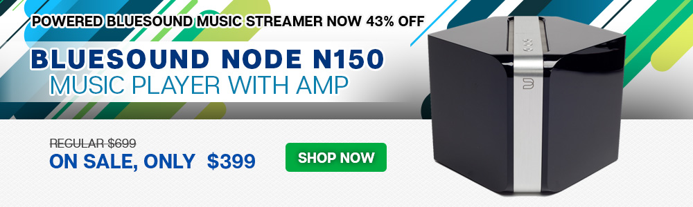 Powered Bluesound Music Streamer Now 43% Off - Bluesound Node N150 Music Player with Amp- On Sale, Only $399
