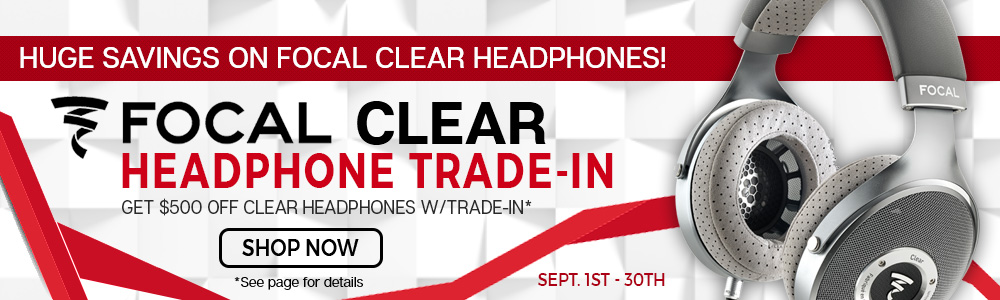 Focal Clear Trade-in Sale