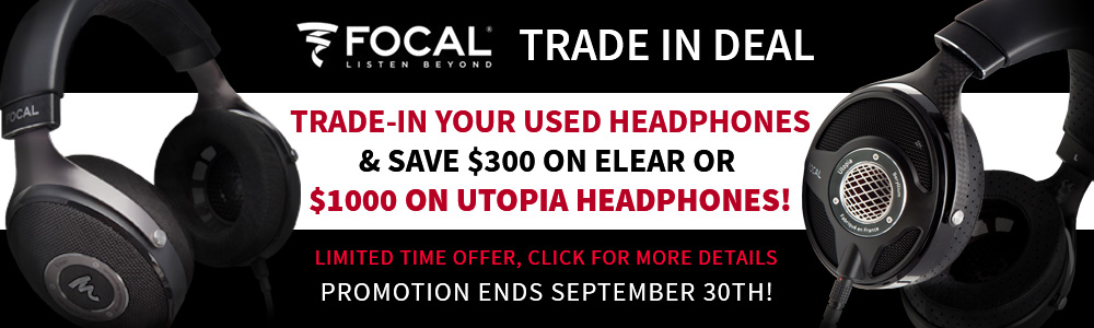 Focal Elear & Utopia Headphone Trade-In Deal