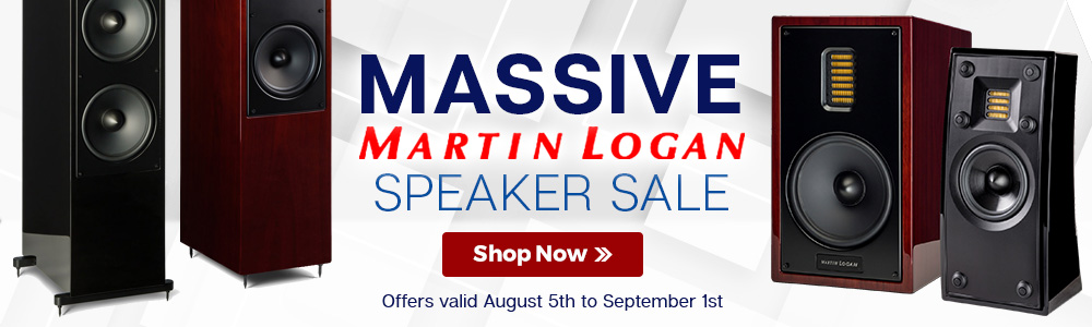 Massive MartinLogan Speaker Sale - Offers Valid August 5th to September 1st - Shop Now