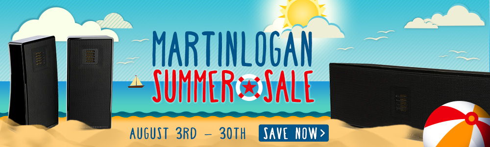 MartinLogan Summer Sale August 3-30th