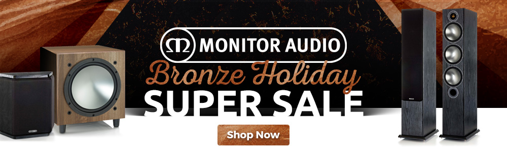 Monitor Audio Bronze Holiday Sale