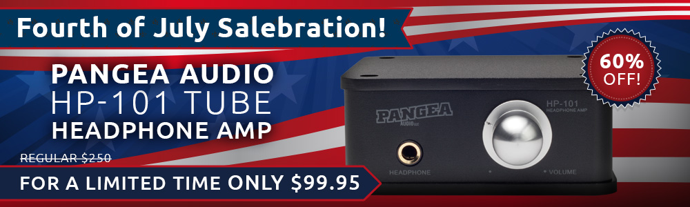 Fourth of July Salebration! Pangea HP-101 Tube Headphone Amp 60% off!