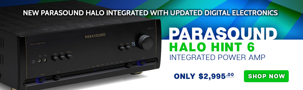 New Parasound Halo Integrated with Updated Digital Electronics - Parasound Halo HINT 6 Integrated Power Amp - Only $2,995.00 - Shop Now