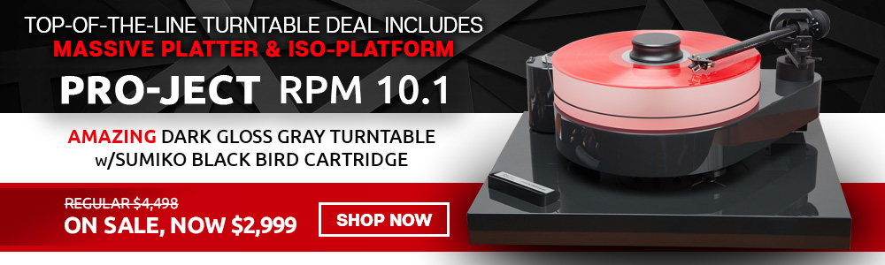 Top-Of-The-Line Turtnable Deal Includes Massive Platter & Iso-Platform - Pro-Ject RPM 10.1 - Amazing Dark Gloss Gray Turntable w/ Sumiko Black Bird Cartridge - Regular $4,498, On Sale, Now $2,999 - Shop Now