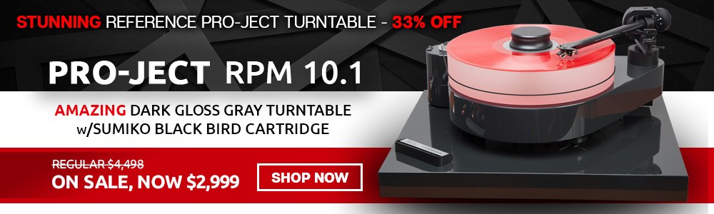Stunning Reference Pro-Ject Turntable - 33% Off - Pro-Ject RPM 10.1 - Amazing Dark Gloss Gray Turntable w/ Sumiko Black Bird Cartridge - Regular $4,498, On Sale, Now $2,999 - Shop Now