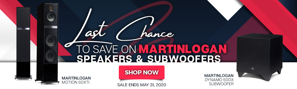 Last Chance to Save on MartinLogan Speakers & Subwoofers